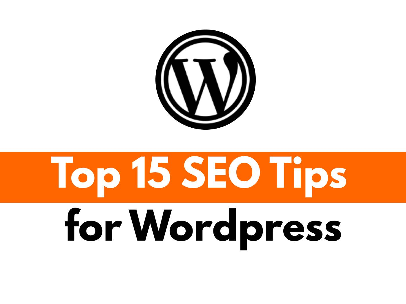 Top 15 Wordpress SEO Tips